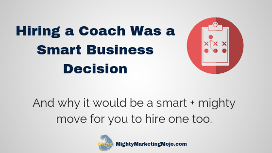 Mighty Marketing Mojo Why Jennifer Hired a Business Coach